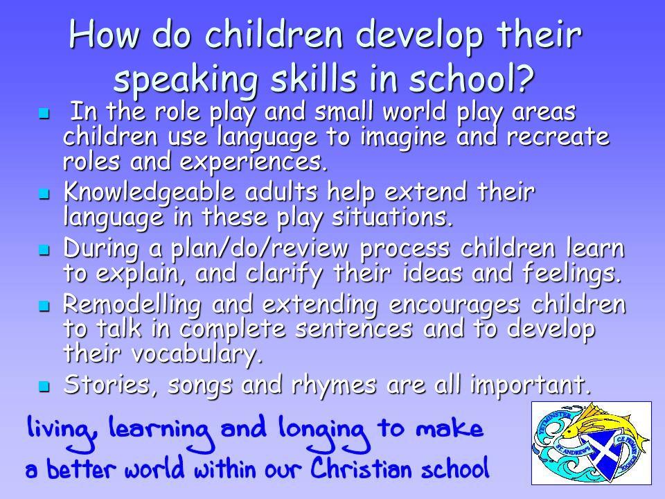 How do children develop their speaking skills in school.