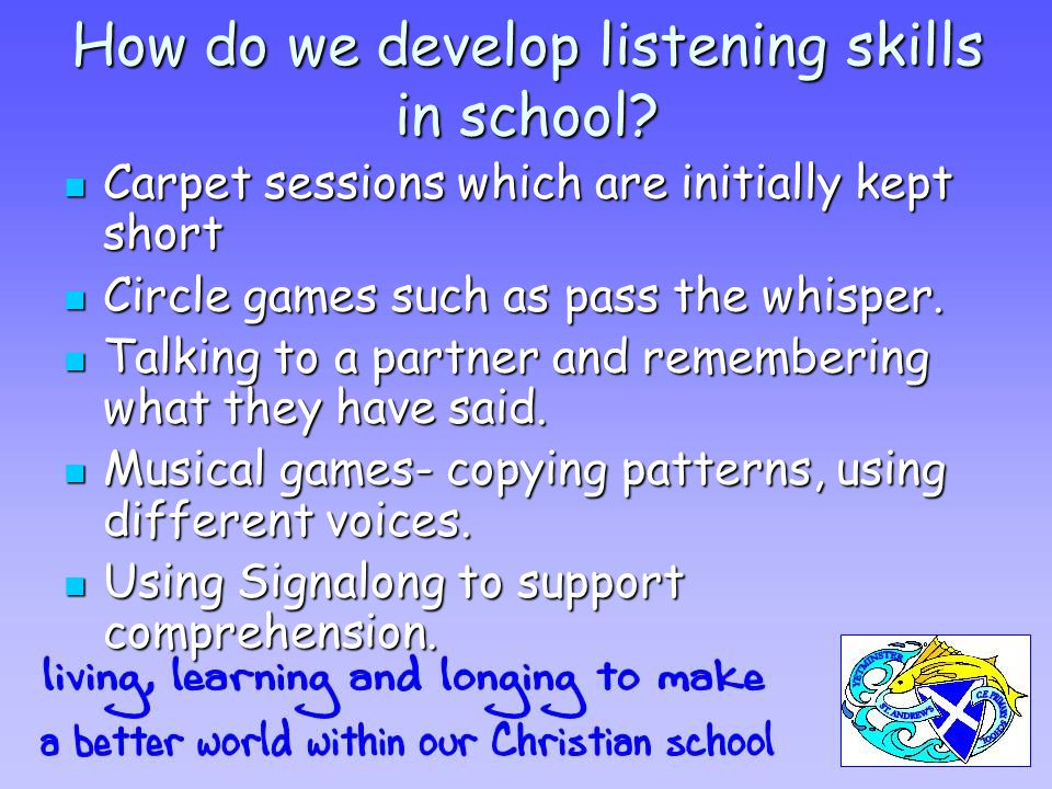 How do we develop listening skills in school.