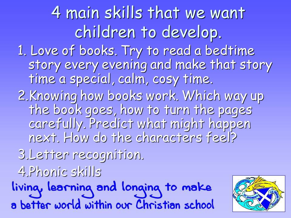 4 main skills that we want children to develop. 1.