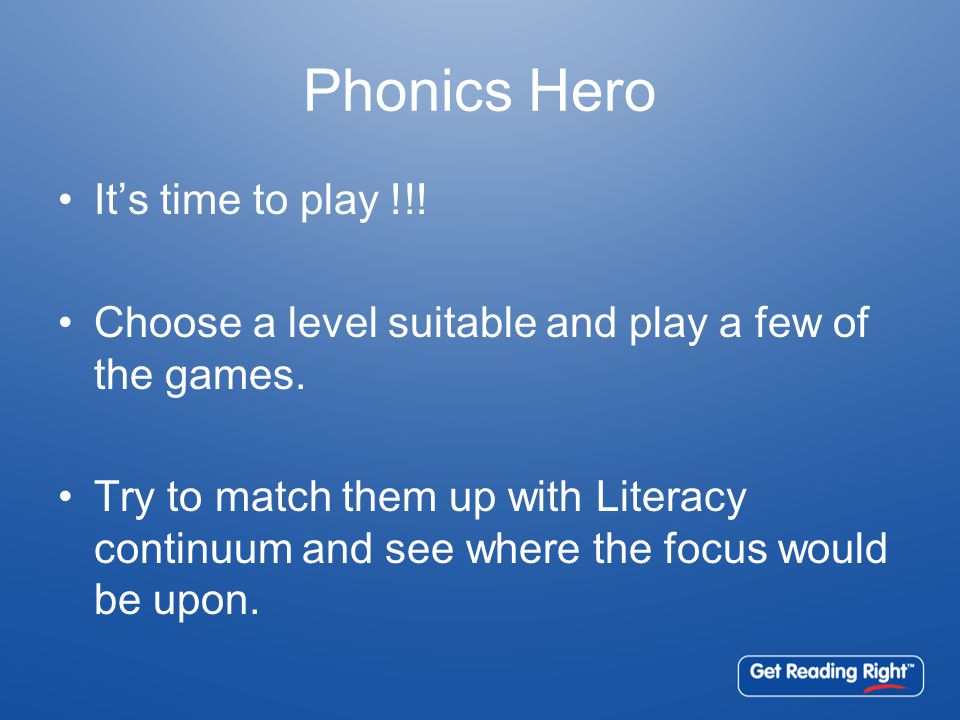 Phonics Hero It's time to play !!. Choose a level suitable and play a few of the games.