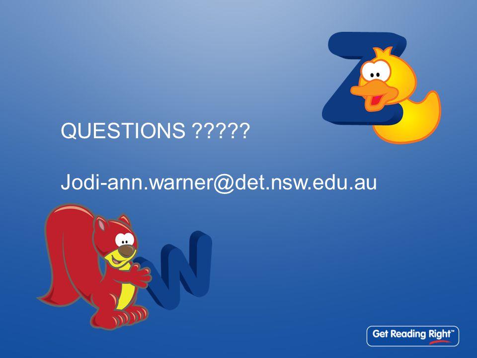QUESTIONS ????? Jodi-ann.warner@det.nsw.edu.au
