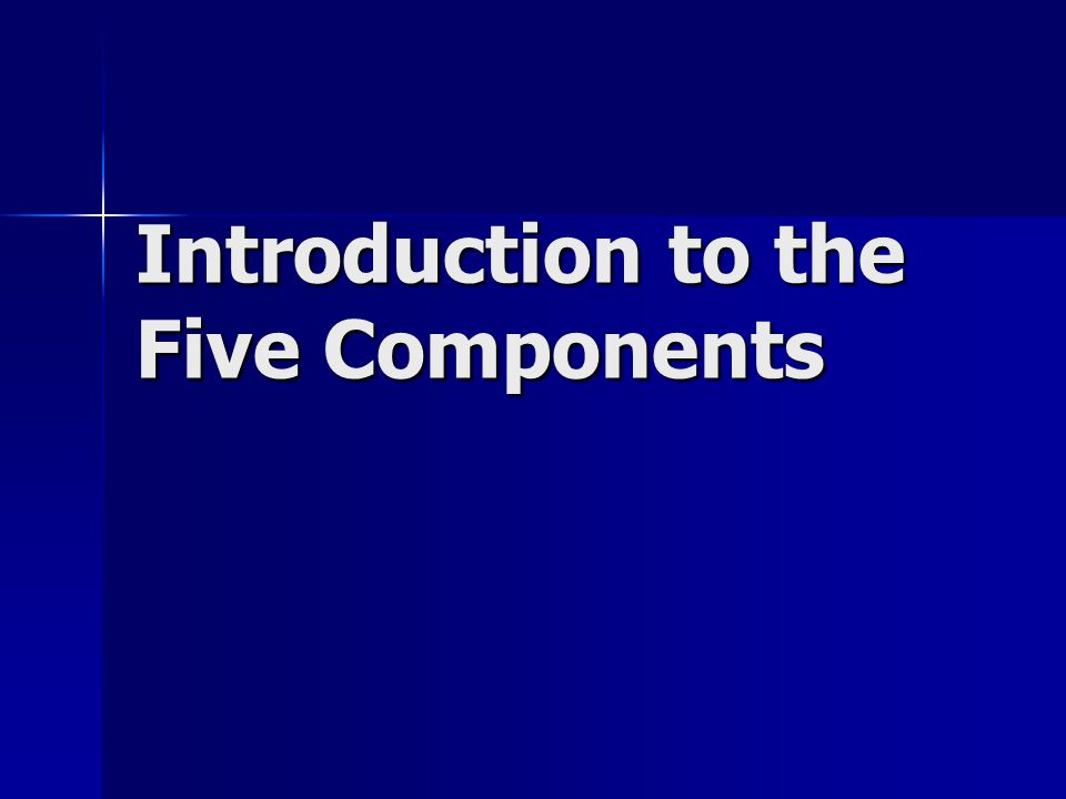 Introduction to the Five Components