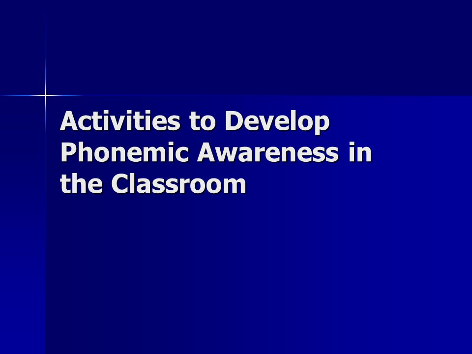 Activities to Develop Phonemic Awareness in the Classroom
