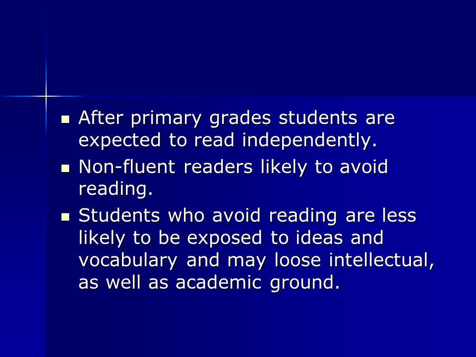 After primary grades students are expected to read independently.