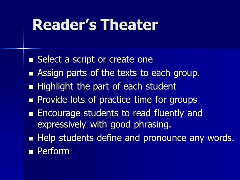 Reader's Theater Select a script or create one Select a script or create one Assign parts of the texts to each group.