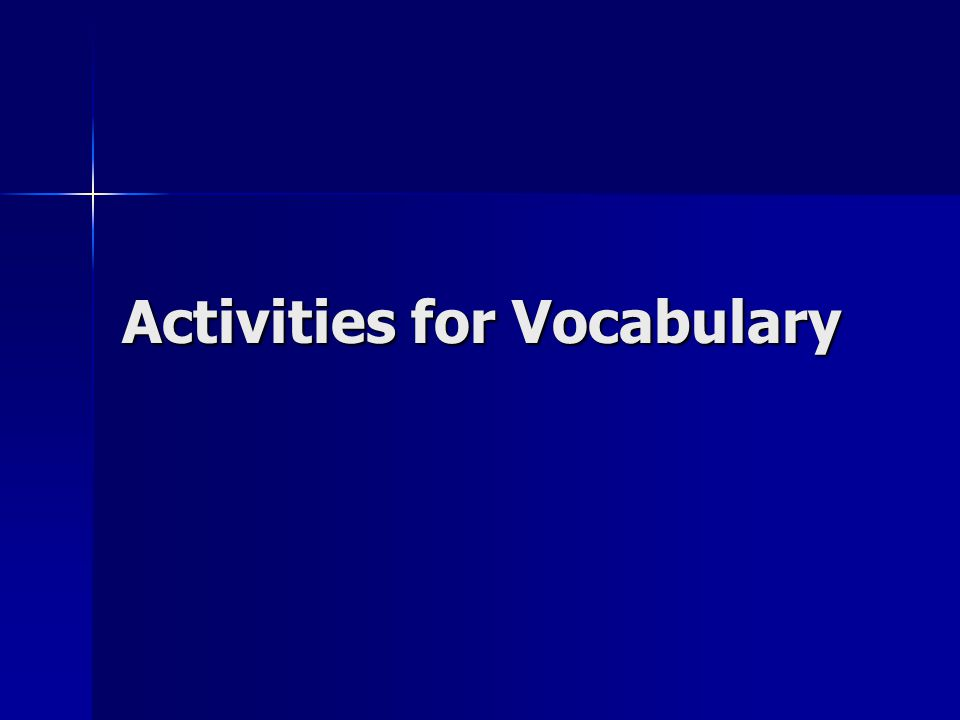 Activities for Vocabulary