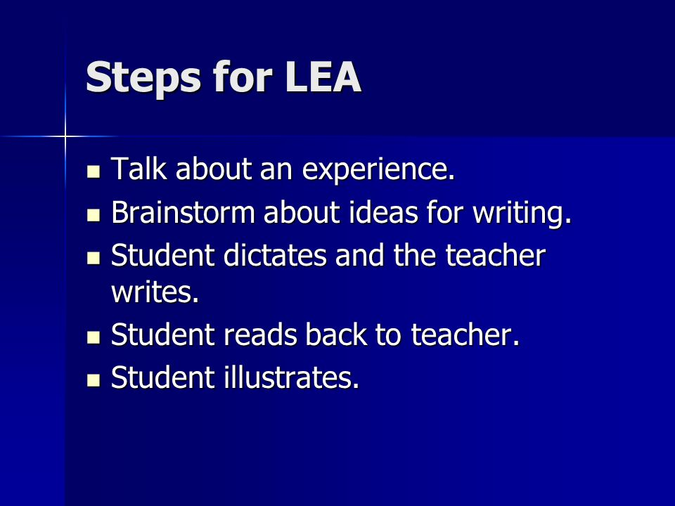 Steps for LEA Talk about an experience. Talk about an experience.