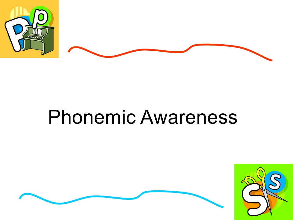 Talk with your neighbor… What is Phonemic Awareness?