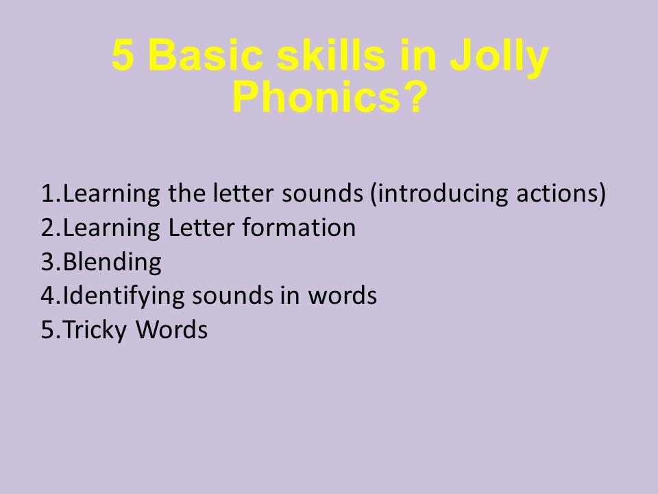 5 Basic skills in Jolly Phonics.