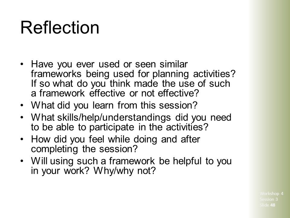 Reflection Have you ever used or seen similar frameworks being used for planning activities? If so what do you think made the use of such a framework