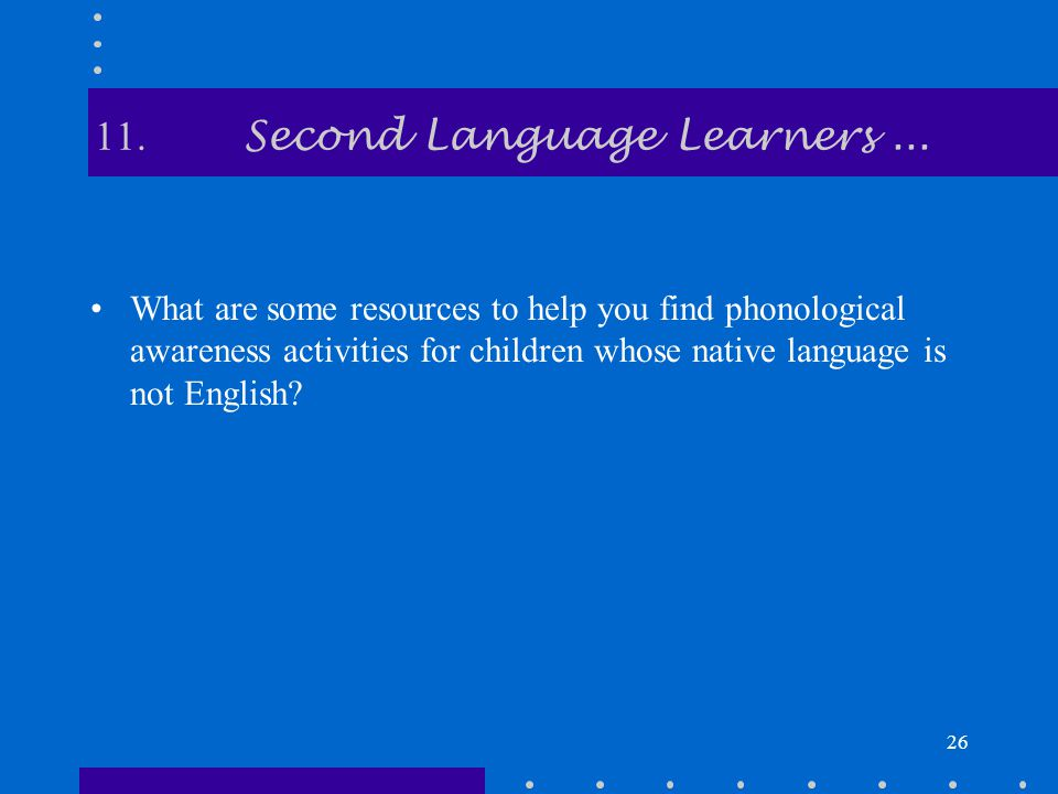 26 11. Second Language Learners...