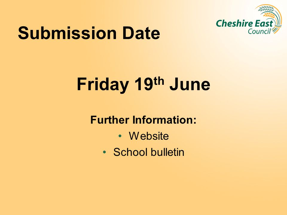 Submission Date Friday 19 th June Further Information: Website School bulletin