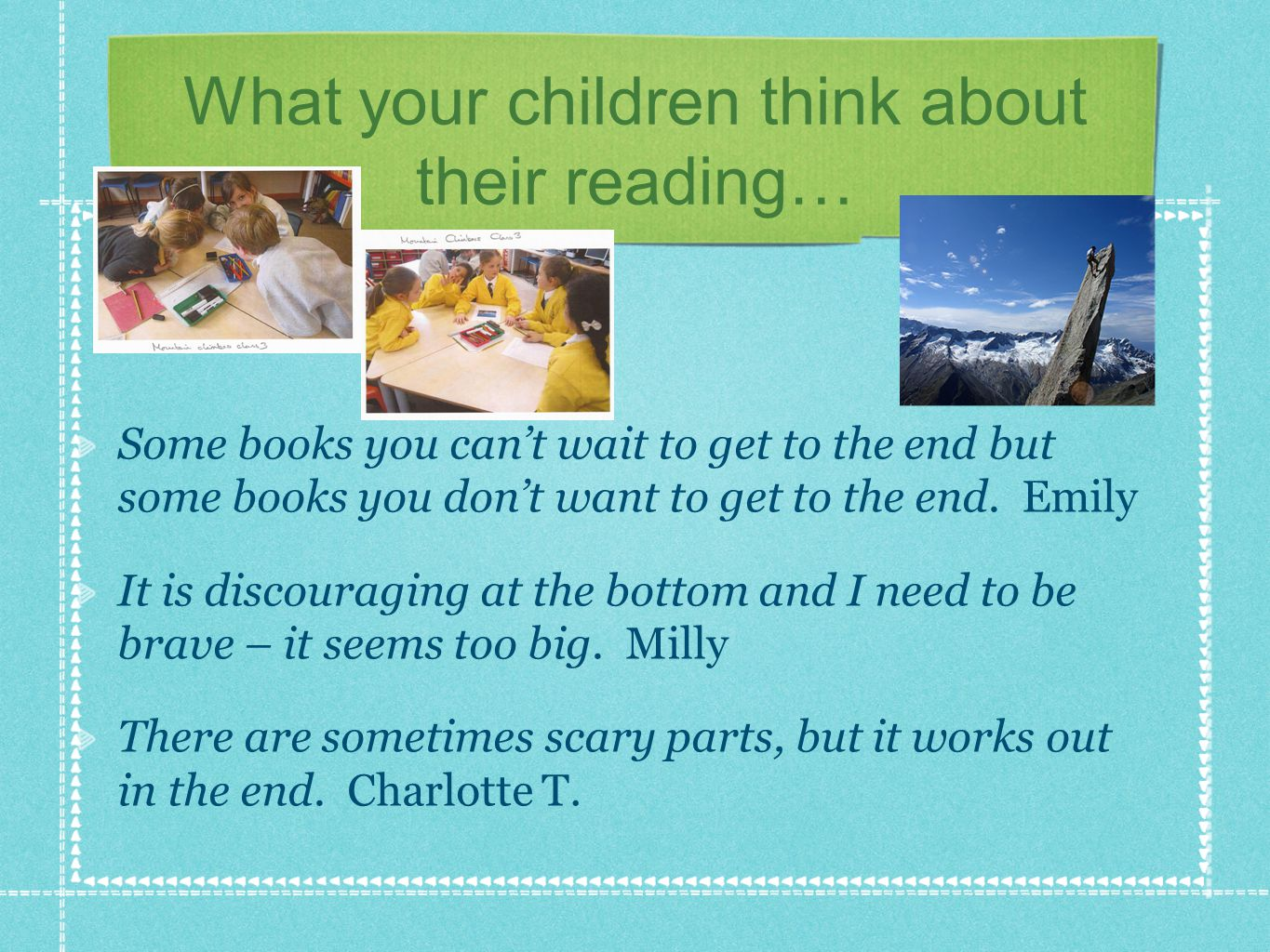 What your children think about their reading… I feel alone and isolated when I read.