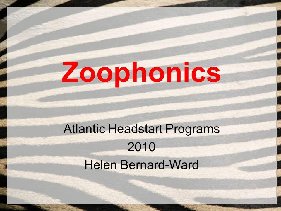 Zoophonics Atlantic Headstart Programs 2010 Helen Bernard-Ward