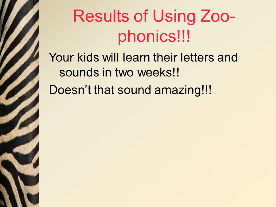 Results of Using Zoo- phonics!!.Your kids will learn their letters and sounds in two weeks!.