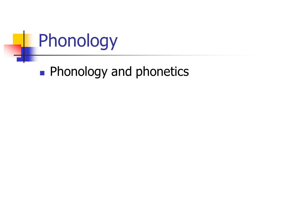 Phonology Phonology and phonetics