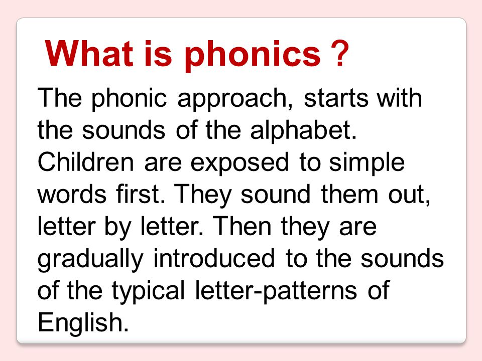 Why do we teach phonics?