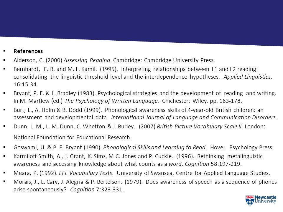  References  Alderson, C. (2000) Assessing Reading.