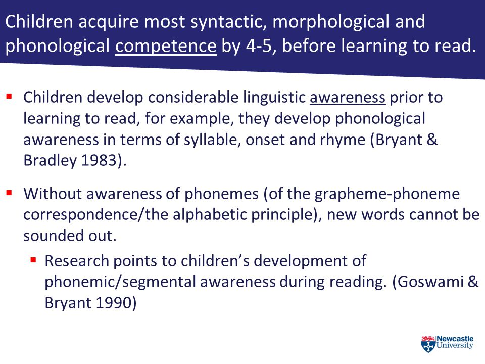 Children acquire most syntactic, morphological and phonological competence by 4-5, before learning to read.