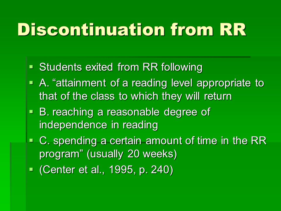 Discontinuation from RR  Students exited from RR following  A.