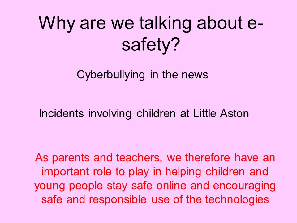 Why are we talking about e- safety.