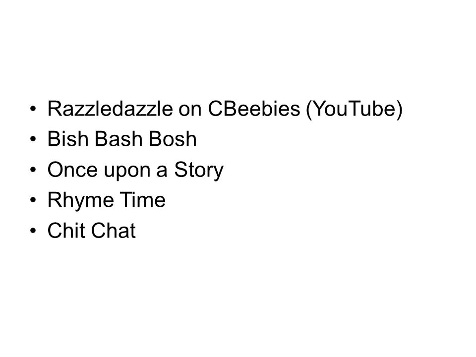 Razzledazzle on CBeebies (YouTube) Bish Bash Bosh Once upon a Story Rhyme Time Chit Chat