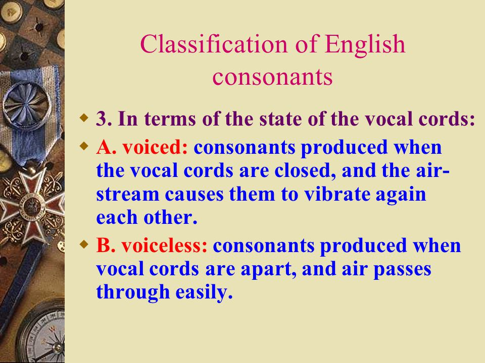 Classification of English consonants  2. In term of place of articulation:  A.