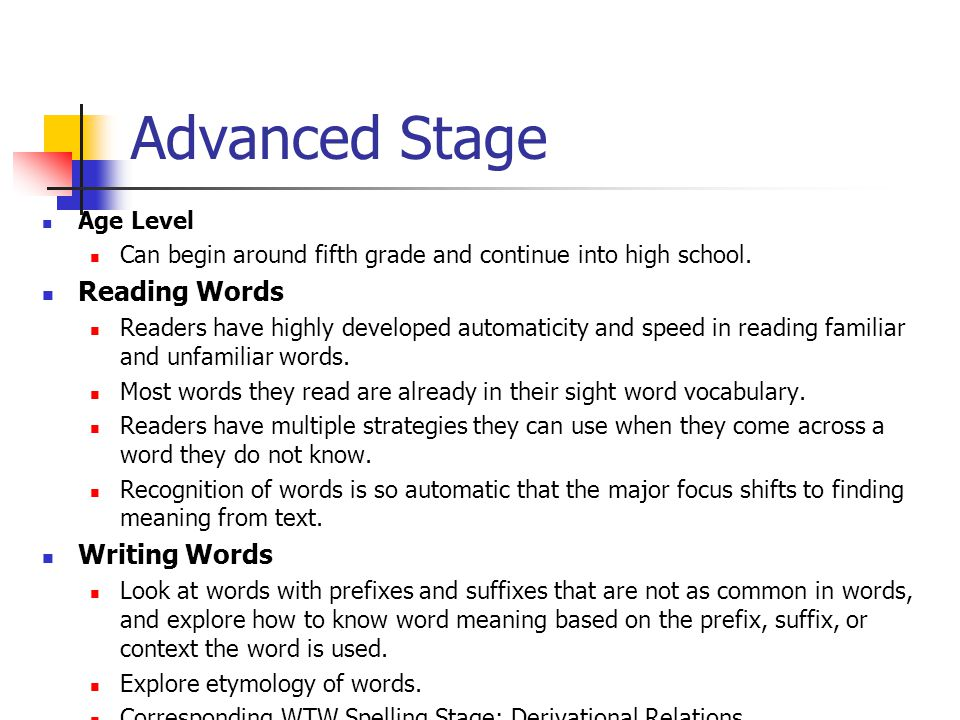 Advanced Stage Age Level Can begin around fifth grade and continue into high school.