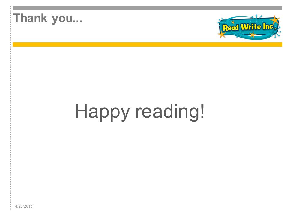 Thank you... 4/23/2015 Happy reading!