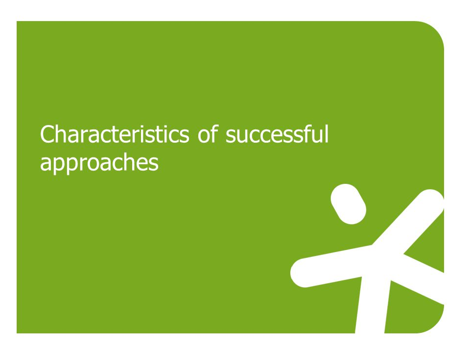 Characteristics of successful approaches
