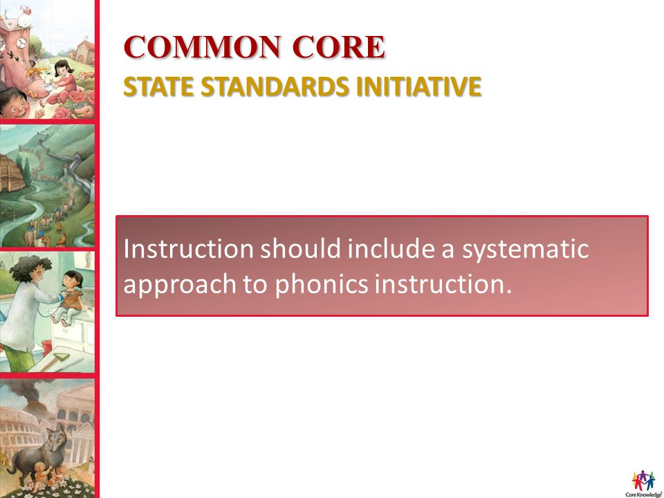Instruction should include a systematic approach to phonics instruction.