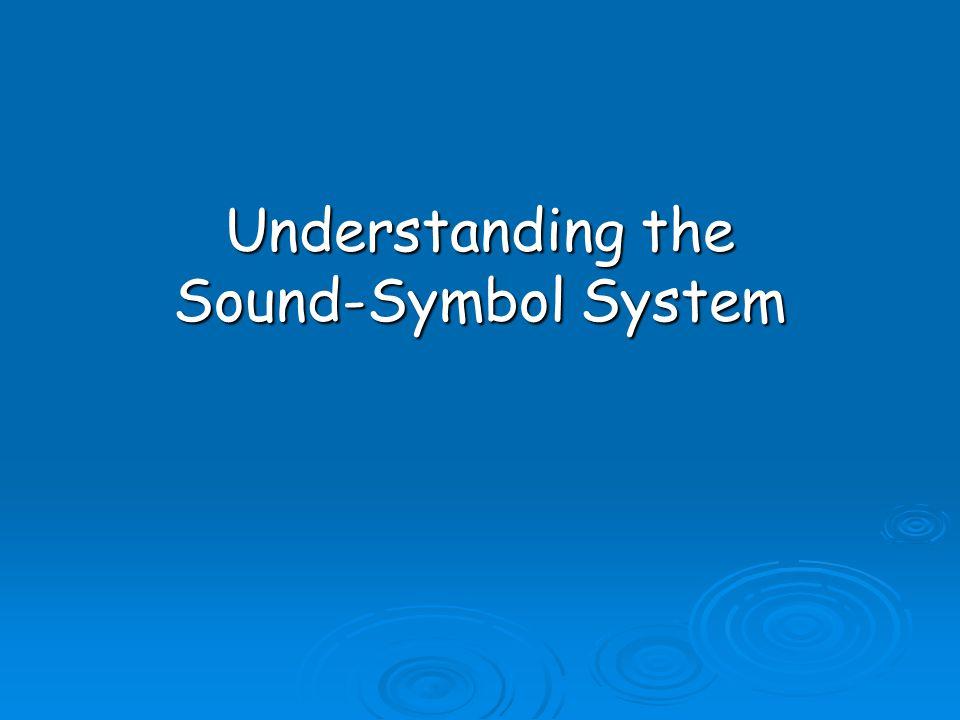 Understanding the Sound-Symbol System