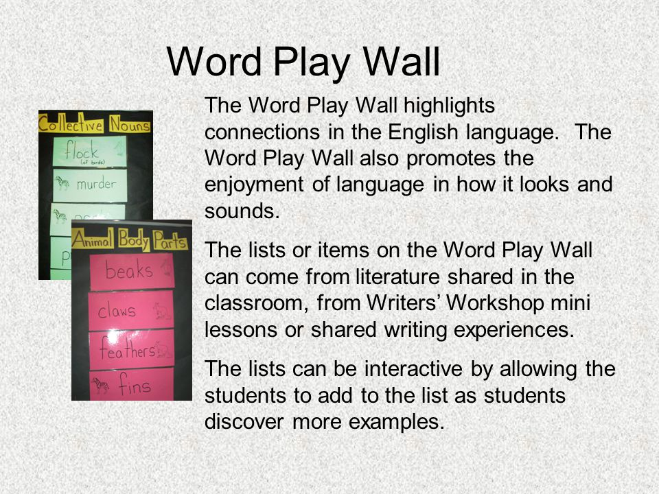 Word Play Wall The Word Play Wall highlights connections in the English language.