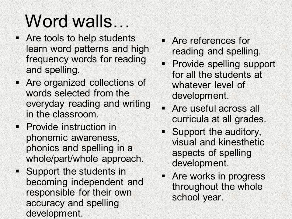 Word walls…  Are tools to help students learn word patterns and high frequency words for reading and spelling.