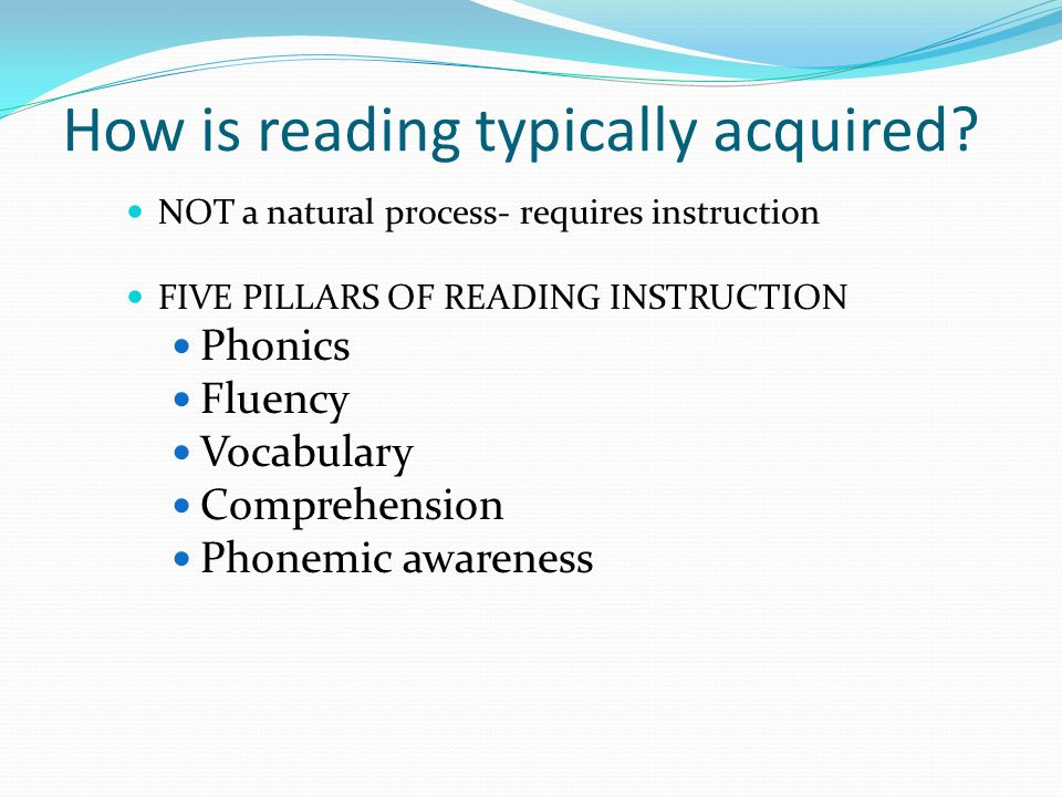 How is reading typically acquired.