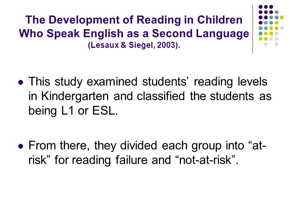 The Development of Reading in Children Who Speak English as a Second Language (Lesaux & Siegel, 2003).