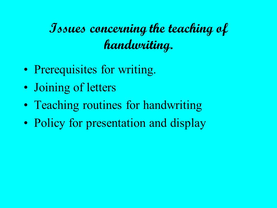 Key points to remember when planning for teaching handwriting.