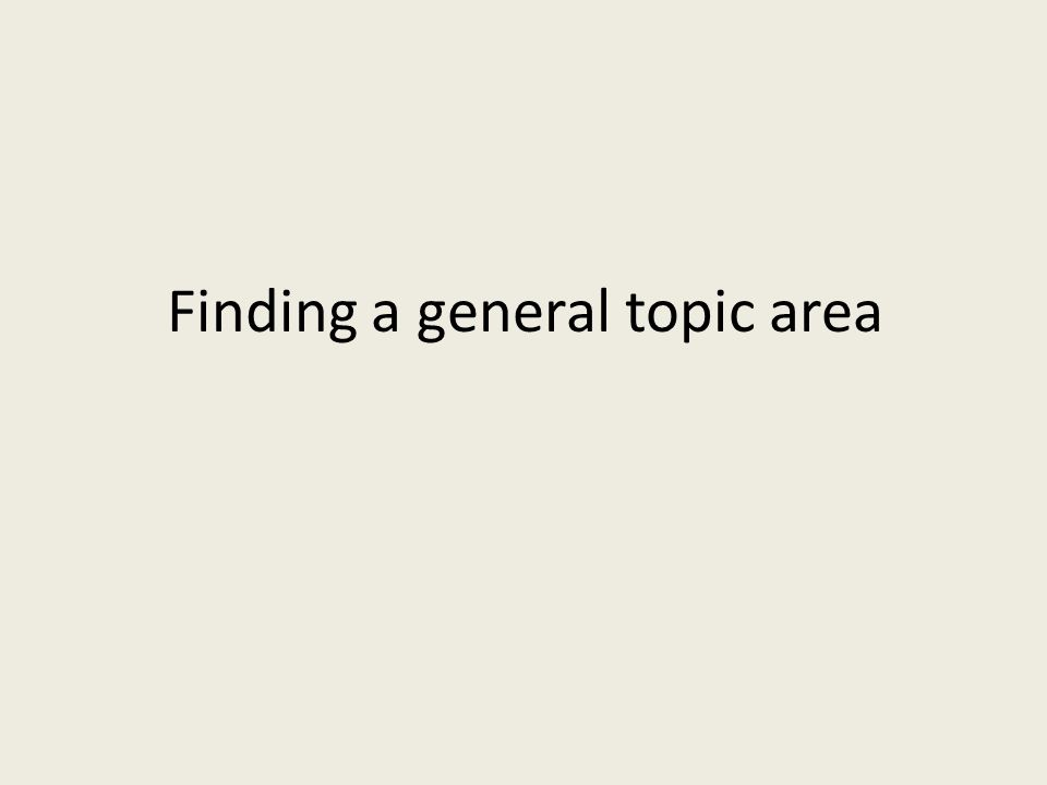 Finding a general topic area