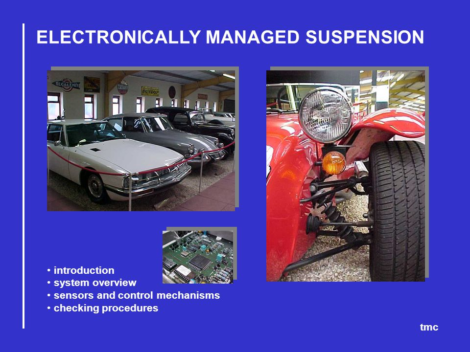 ELECTRONICALLY MANAGED SUSPENSION tmc introduction system overview sensors and control mechanisms checking procedures