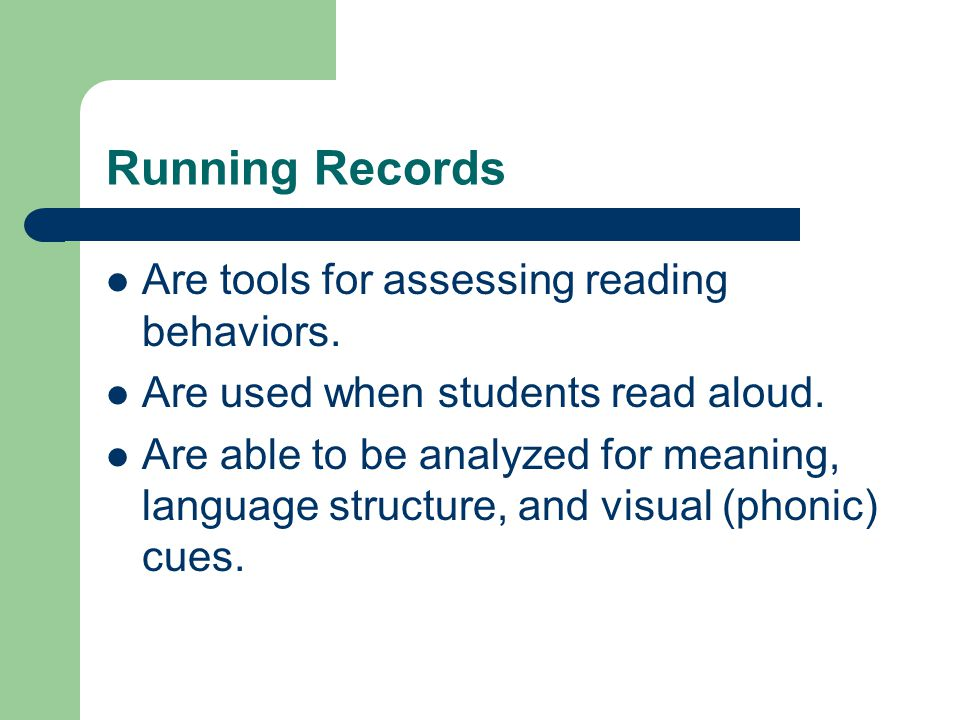 Uses of Running Records To place children in appropriate texts.