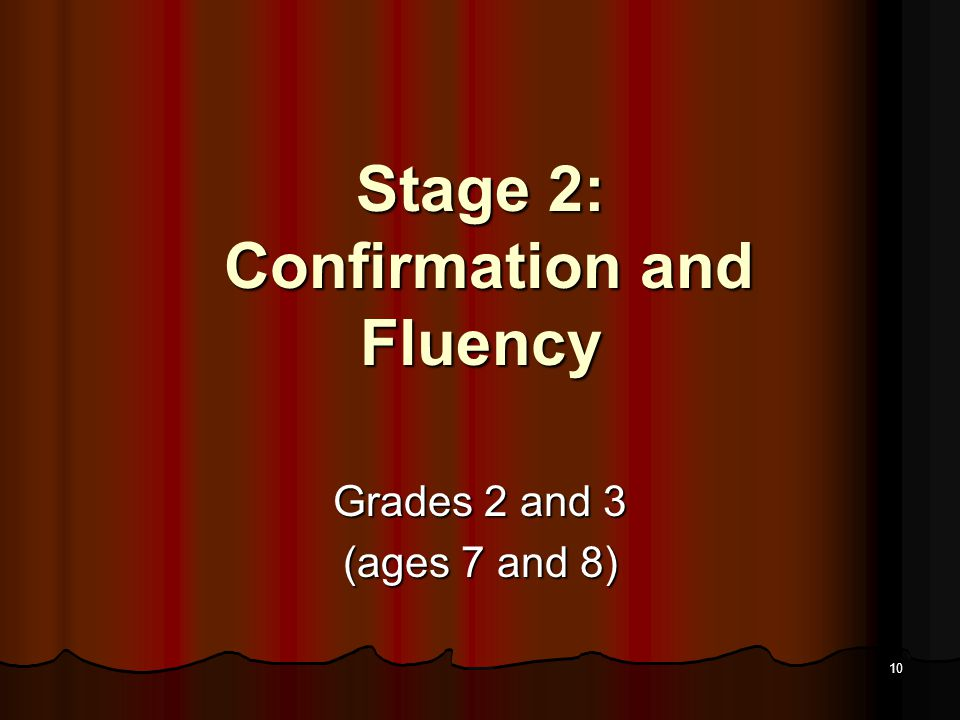 9 Stage 1 Relationship of Reading to Listening Relationship of Reading to Listening Child's reading level is much below the language that is understoo