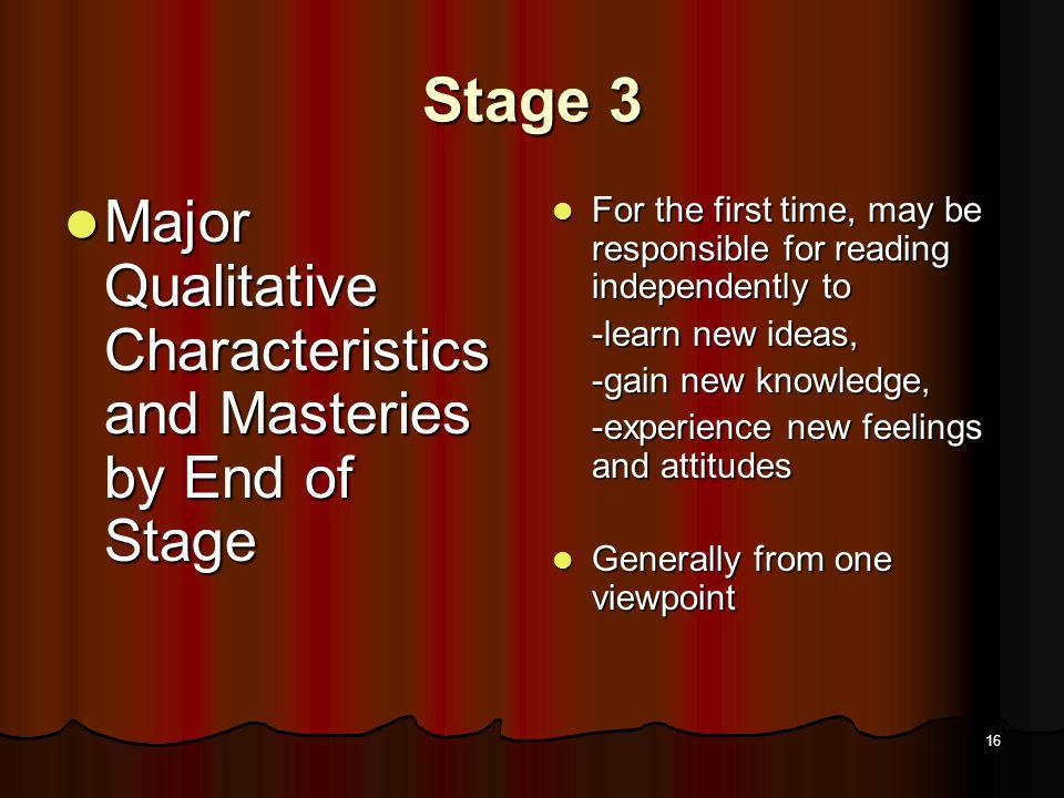 15 Stage 3: Phase A & B A. Intermediate, grades 4-6 B. Junior high school, grades 7-9