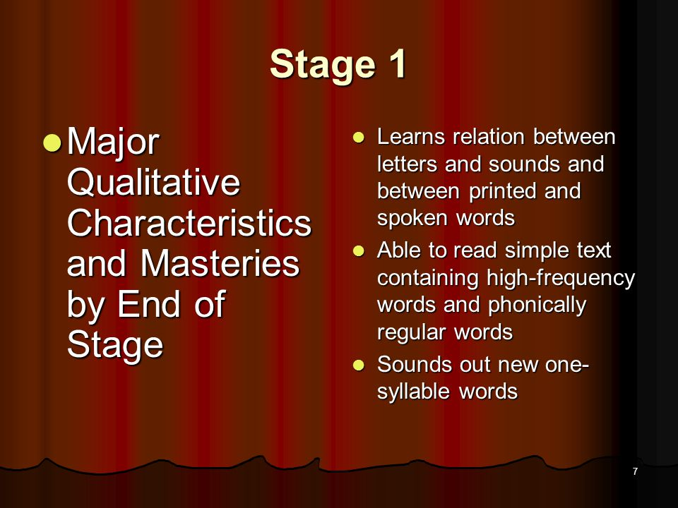 6 Stage 1: Initial reading and decoding Grade 1 and beginning Grade 2 (ages 6 and 7)