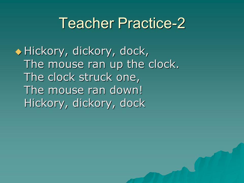 Teacher Practice-1  Baa, baa, black sheep, Have you any wool.