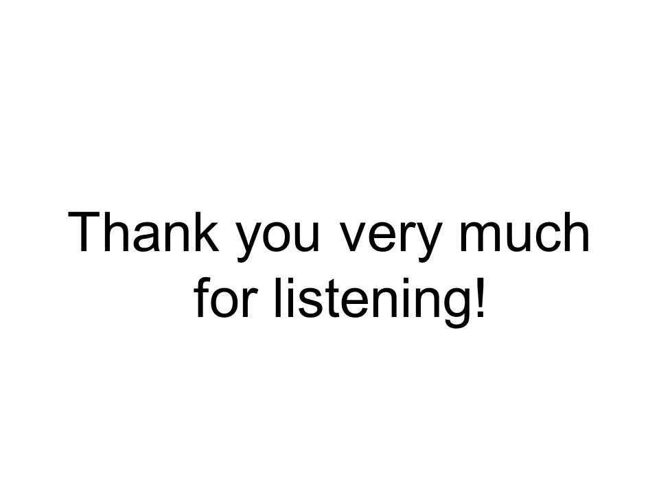 Thank you very much for listening!