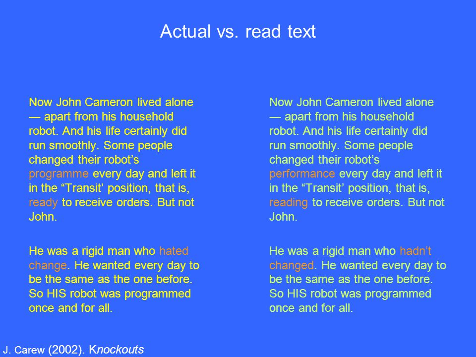 Actual vs. read text Now John Cameron lived alone ― apart from his household robot.
