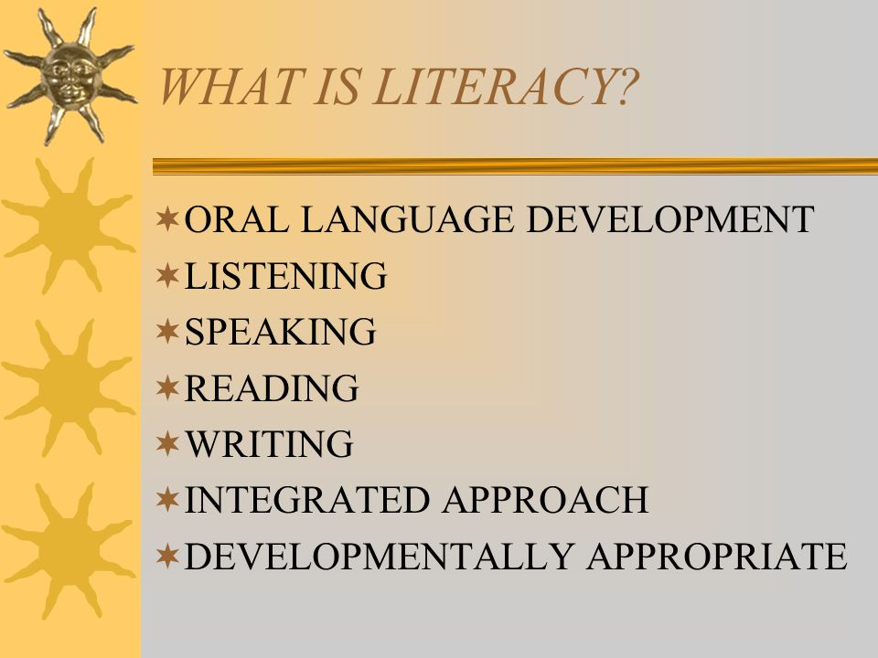 WHAT IS LITERACY.