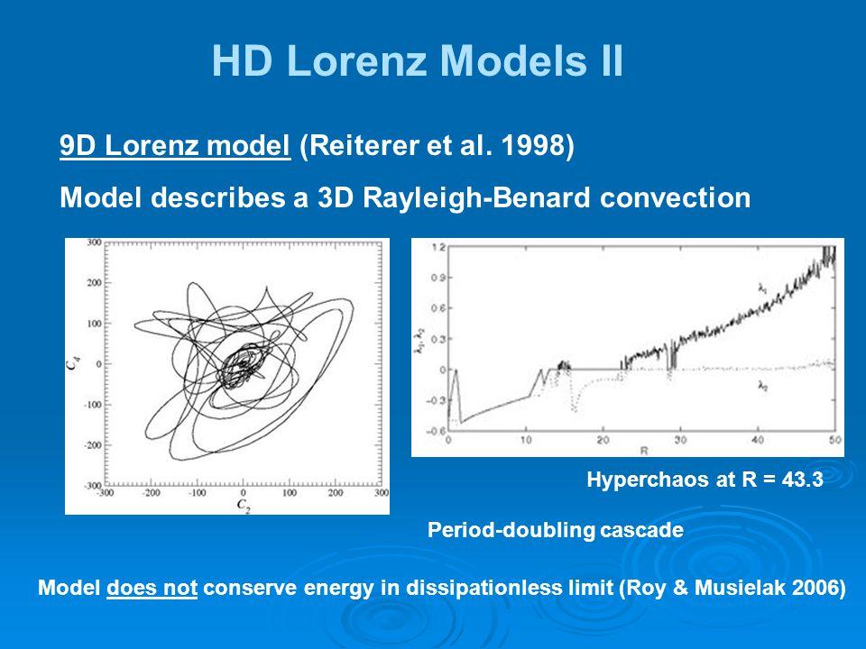 HD Lorenz Models II 9D Lorenz model (Reiterer et al.
