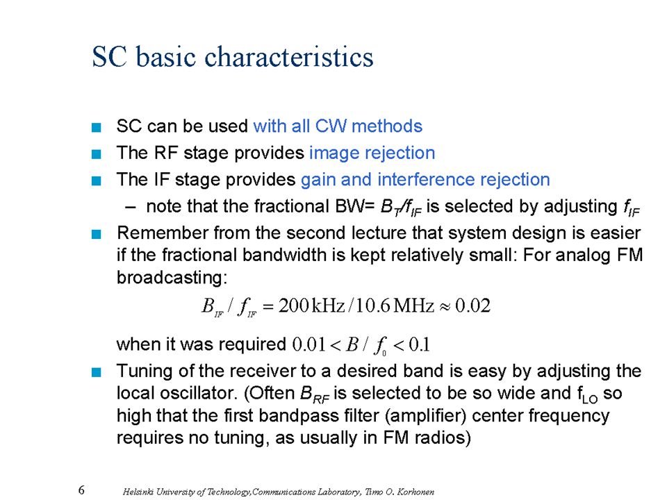 6 Helsinki University of Technology,Communications Laboratory, Timo O. Korhonen SC basic characteristics n SC can be used with all CW methods n The RF