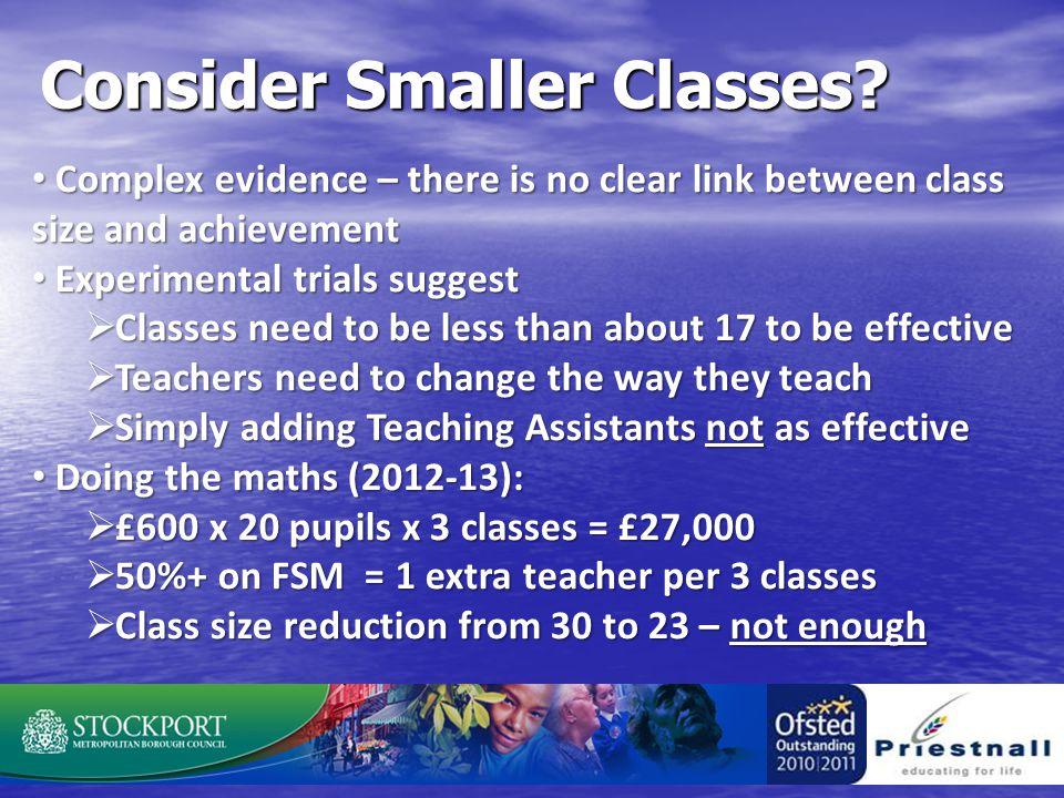 Consider Smaller Classes.